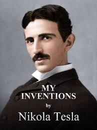 nikola tesla s autobiography my inventions nikola tesla autobiography