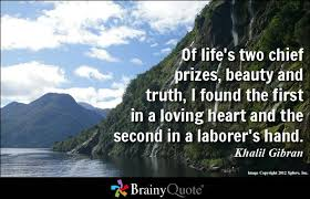 Of life's two chief prizes, beauty and truth, I found the first in ...
