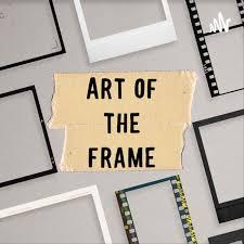 Art of the Frame