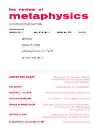the review of metaphysics welcome to the home page for the review of metaphysics a philosophical quarterly founded by paul weiss and published by the philosophy education society