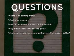 the road not taken by robert frost ppt images 9 questions