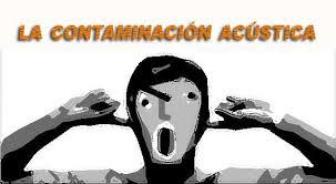 Resultado de imagen para CONTAMINACION ACUSTICA