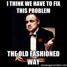 i think we have to fix this problem the old fashioned way - The ... via Relatably.com