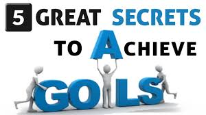 5 great secrets to set and achieve your goals business career 5 great secrets to set and achieve your goals business career life