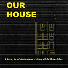 Our House: A journey through the front door of history