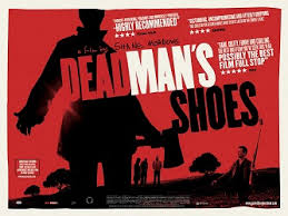 Dead <b>Man's Shoes</b> (2004 film) - Wikipedia