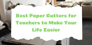 <b>9</b> Best <b>Paper</b> Cutters for Elementary School Teachers