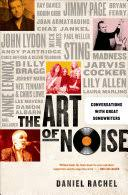 The <b>Art of Noise</b>: Conversations with Great Songwriters - Daniel ...