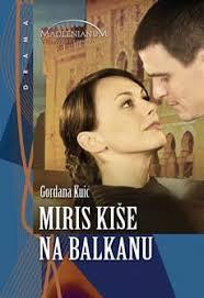 """""""Miris kiše na Balkanu"""", domaći film snimljen prema istoimenom romanu Gordane Kuić, u kovinskom bioskopu vrteće se od 19. do 21. septembra, a projekcije će ... - miris-kise-na-balkanu-plakat"""