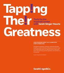 tapping their greatness sarahsinger co what if you could be the leader you always wanted to be