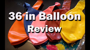 <b>36 Inch Giant Latex</b> Balloons Review - YouTube