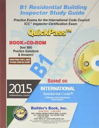 b residential building inspector quickpass study guide based on b1 residential building inspector quickpass study guide based on 2015 irc builders book inc 9781622701087 com books