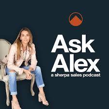 Ask Alex: A Sherpa Sales Podcast