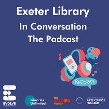 Exeter Library In Conversation - The Podcast