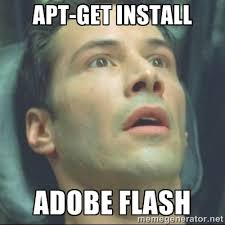 APT-Get Install Adobe Flash - i know kung fu | Meme Generator via Relatably.com