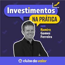 Investimentos na Prática | O Podcast do Clube do Valor