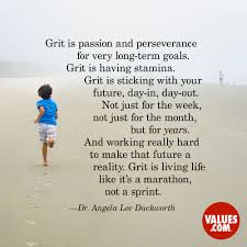 grit is passion and perseverance for very long term goals grit is what are your long term goals grit perseverance values