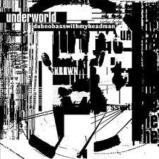 <b>Underworld</b> - <b>Dubnobasswithmyheadman</b> [<b>2</b> LP][20th Anniversary ...