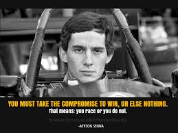 Ayrton Senna quotes | You must take the compromise to win, or els via Relatably.com