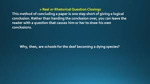 introductions and conclusions first and last impressions are real or rhetorical question closings this method of concluding a paper is one step short