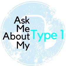 Ask Me About My Type 1
