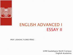 essay ii advanced english i uvm guadalajara norte