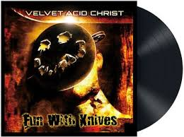 <b>Fun with knives</b> - 20th Anniversary | Velvet Acid Christ LP | EMP