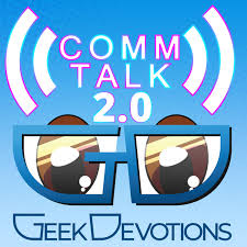 Comm Talk by Geek Devotions