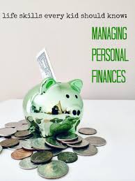 life skills every kid should know how to manage personal finances life skills every kid should know how to manage personal finances part 2