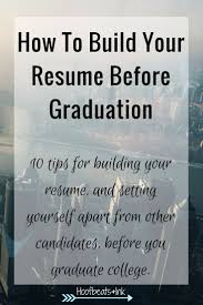building your resume tips cipanewsletter building your resume resume tips for college students