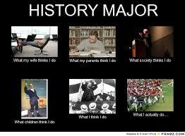 HISTORY MAJOR... - Meme Generator What i do via Relatably.com