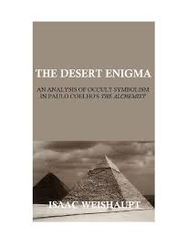 the desert enigma an analysis of occult symbolism in paulo the desert enigma an analysis of occult symbolism in paulo coelho s the alchemist alchemy