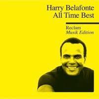 All Time <b>Best</b> – Reclam Musik Edition: <b>Harry Belafonte</b>   Legacy Club