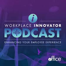 Workplace Innovator Podcast   Enhancing Your Employee Experience   Facility Management   CRE   Digital Workplace Technology