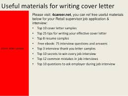 Retail supervisor cover letter Yours sincerely; 4. Useful materials for writing cover letter ...