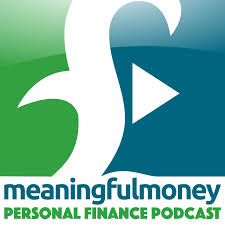 The Meaningful Money Personal Finance Podcast