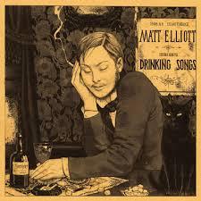 <b>Matt Elliott</b>: Drinking Songs. Vinyl. Norman Records <b>UK</b>