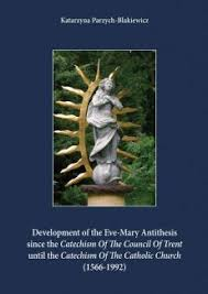Development of the Eve-<b>Mary</b> Antithesis since the Catechism Of The ...