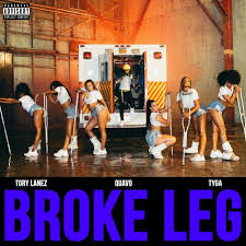 Tory Lanez, Quavo & Tyga – <b>Broke</b> Leg Lyrics | Genius Lyrics
