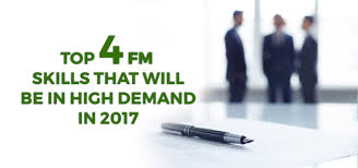 top fm skills that will be in high demand in amfacilities top 4 fm skills that will be in high demand in 2017