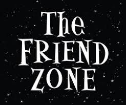 Girls and The FRIENDZONE!!!!