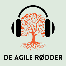 De Agile Rødder - en podcast om agilitet i praksis