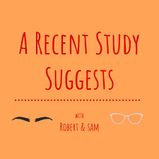 A Recent Study Suggests