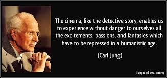 The cinema, like the detective story, enables us to experience ... via Relatably.com