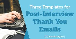 Three Templates for A Perfect Interview Thank You Email | Mac's List