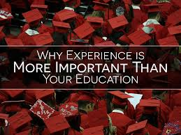 why experience is more important than your education aiesec why experience is more important than your education
