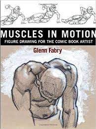 Muscles in Motion: <b>Figure Book Drawing</b> for the <b>Comic Book</b> Artist ...