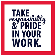 take both pride responsibility in work it s all part of our take both pride responsibility in work it s all part of our first impressions