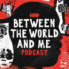 HBO's Between The World And Me Podcast