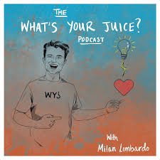 The What's Your Juice? Podcast